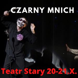 """""""Czarny mnich"""" – Teatr Stary 20-21.X."""